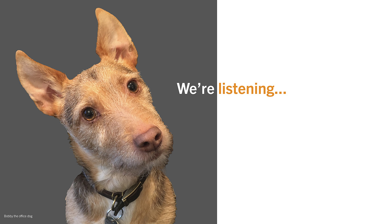 dog with we're listening tag line